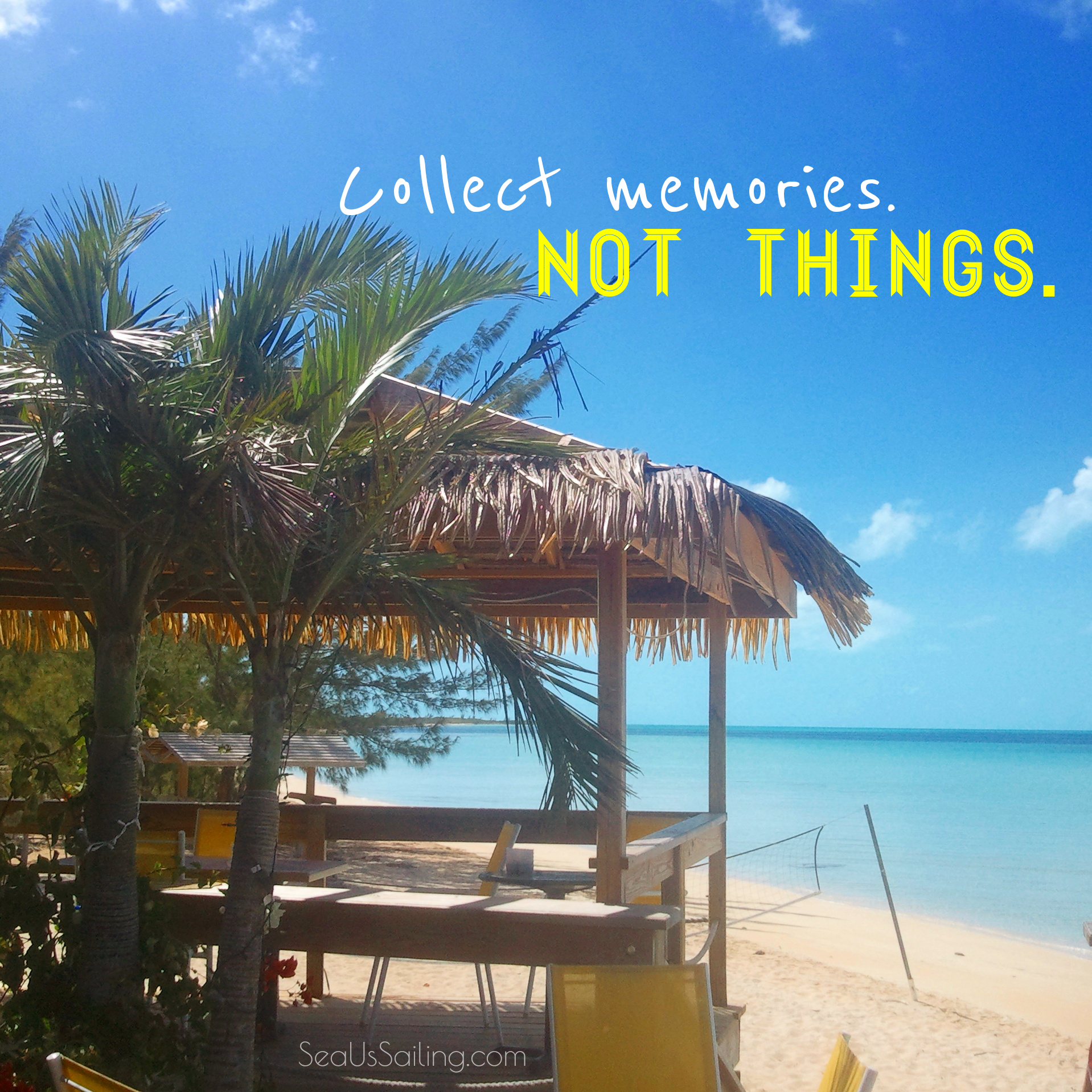 Quote_ Collect memories. Not things